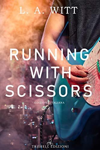 Running with scissors di [Witt, L.A.]