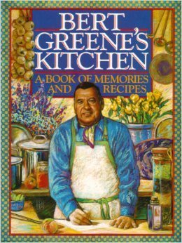 Bert Greene's Kitchen: A Book of Memories and Recipes by Greene, Bert (1993) Hardcover