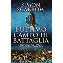 Revolution Saga. L'ultimo campo di battaglia (Italian Edition)