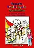 Hannahs kunterbunte Geschichten: 11 Geschichten zum Vorlesen und Selberlesen