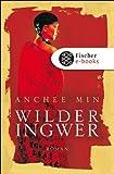 Wilder Ingwer: Roman