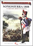 Somosierra 1808 - la grande armee en España (Guerreros Y Batallas)