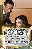 Diccionario Inglés-Español para Abogados: English-Spanish LEGAL Glossary