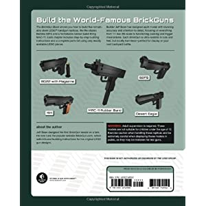 The BrickGun Book: Build the World's Most Realistic LEGO Handguns
