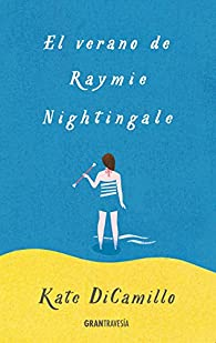 SPA-VERANO DE RAYMIE NIGHTINGA par Kate DiCamillo