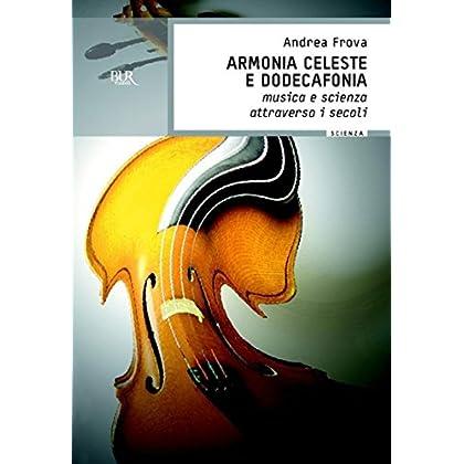 Armonia Celeste E Dodecafonia: Musica E Scienza Attraverso I Secoli