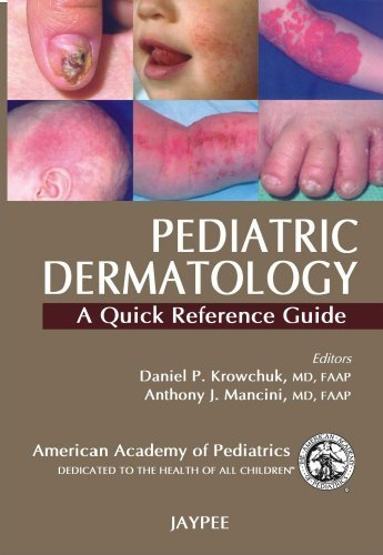 Pediatric Dermatology A Quick Reference Guide 1st edition by Krowchuk (2009) Paperback