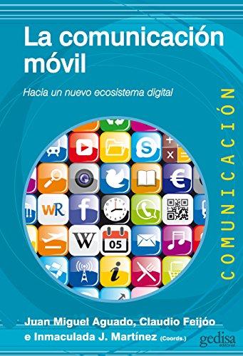 La comunicación móvil: Hacia un nuevo sistema digital por Juan Miguel Aguado