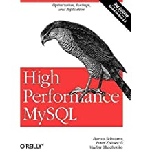 [(High Performance MySQL : Optimization, Backups, Replication, and More)] [By (author) Baron Schwartz ] published on (April, 2012)