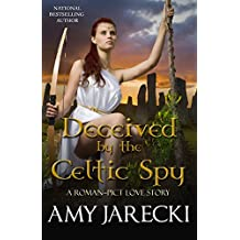 Deceived by the Celtic Spy (Roman - Pict Love Stories Book 2) (English Edition)