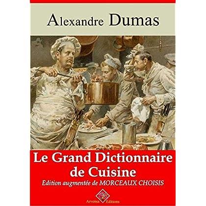 Le Grand Dictionnaire de cuisine – suivi d'annexes: Nouvelle édition 2019