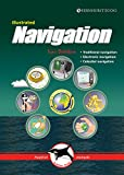Illustrated Navigation - Traditional, Electronic & Celestial Navigation (Illustrated Nautical Manuals)