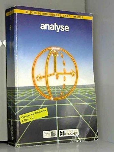 ANALYSE. Programmes des classes de 1ères et Terminales de toutes options, Edition 1988 par Martine Kahn