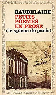Petits Poemes En Prose Charles Baudelaire Babelio