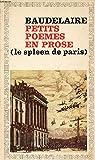 Petits poèmes en prose - Le spleen de Paris par Baudelaire