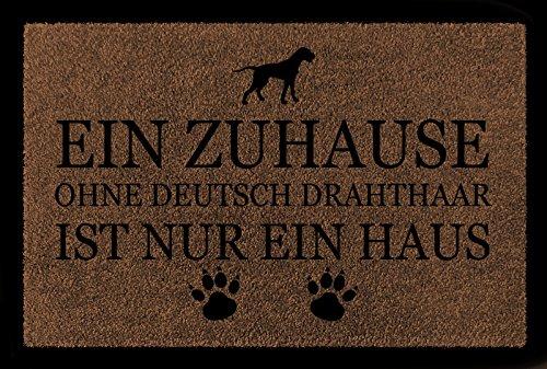 FUSSMATTE Türmatte EIN ZUHAUSE OHNE [ DEUTSCH DRAHTHAAR ] Hund Viele Farben Braun