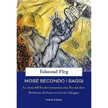 Mosè Secondo I Saggi. La Storia Dell'esodo Commentata Dai Maestri Ebrei