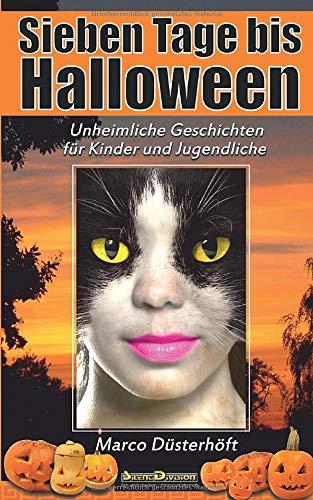 Geschichte Von Halloween - Sieben Tage bis Halloween: Unheimliche Geschichten