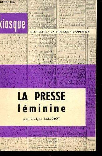 La presse feminine. kiosque. les faits. la presse. l'opinion