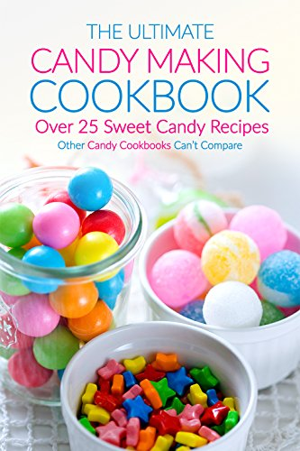 aking Cookbook - Over 25 Sweet Candy Recipes: Other Candy Cookbooks Can't Compare (English Edition) (Bar-halloween-party-ideen)
