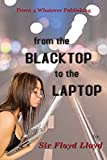 From the Blacktop to the Laptop: The Black-market (English Edition)