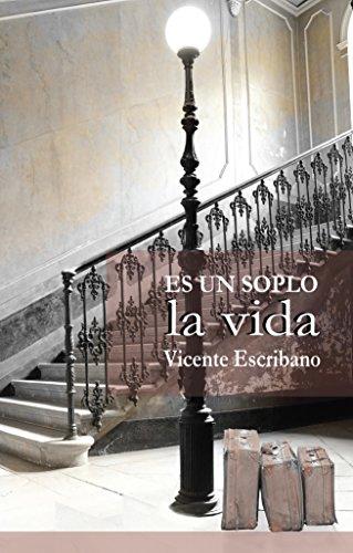 Es un soplo la vida (Spanish Edition)