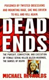 Dead Ends: The Pursuit, Conviction and Execution of Female Serial Killer Aileen Wuornos, the Damsel of Death (St. Martin's True Crime Library) by Michael Reynolds (2004-01-05)
