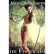 Entführt im Feenwald (Hardcore Paranormal Erotik)
