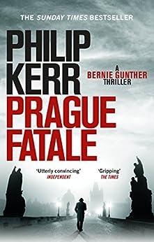 Prague Fatale: Bernie Gunther Thriller 8 (Bernie Gunther Mystery)