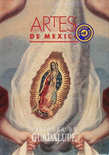 Visiones de Guadalupe/ Visions of Guadalupe (Artes De Mexico / Arts of Mexico)