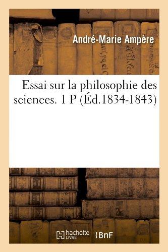 Essai sur la philosophie des sciences. 1 P (Éd.1834-1843)