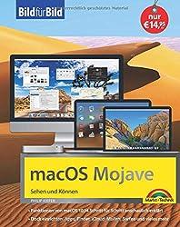 macOS Mojave Bild für Bild - die Anleitung in Bilder - ideal für Einsteiger und Umsteiger: für alle MAC - Modelle geeignet