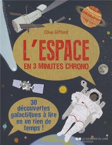 L'espace en 3 minutes chrono de Clive Gifford (11 octobre 2013) Broché