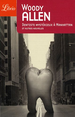 Dentiste mystérieux à Manhattan et autres nouvelles par Woody Allen
