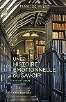 Une histoire émotionnelle du savoir par Waquet