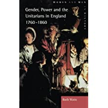 Gender, Power and the Unitarians in England, 1760-1860 (Women And Men In History)