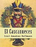 El Casnanueces : En español (Spanish Edition)