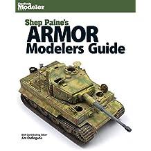 Shep Paine's Armor Modeler Guide (Finescale Modeler)
