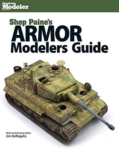 Shep Paine's Armor Modeler Guide (Finescale Modeler) por Sheperd Paine