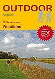 Wendland: 25 Wanderungen Wendland (Outdoor Regional)