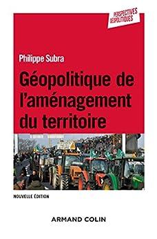 Géopolitique de laménagement du territoire - 3e éd. (Perspectives géopolitiques)