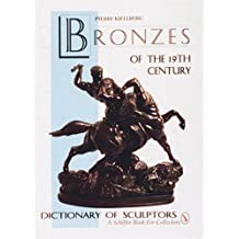 Bronzes of the 19th Century: Dictionary of Sculptors (Schiffer Book for Collectors) by Pierre Kjellberg (1994-10-02)