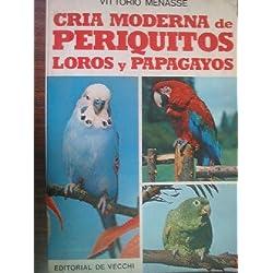 Cria Moderna De Periquitos Loros Y Papagayos