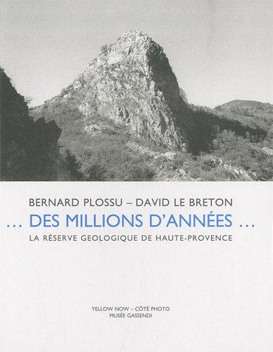 Des millions d'années... : La réserve géologique de Haute-Provence