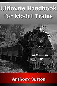Ultimate Handbook for Model Trains
