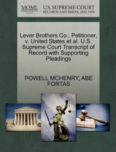 Lever Brothers Co, Petitioner, V. United States et al. U.S. Supreme Court Transcript of Record with Supporting Pleadings