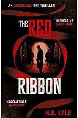 The Red Ribbon: An Irregular Spy Thriller (Irregular 2) Hardcover
