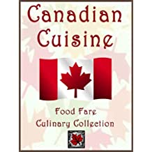 Canadian Cuisine (Food Fare Culinary Collection) (English Edition)