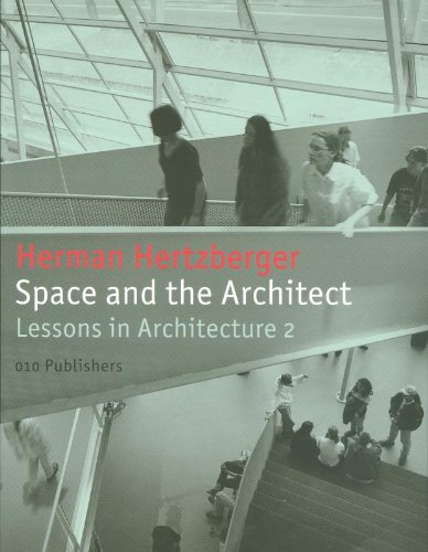 Herman Hertzberger: Space and the Architect. Lessons in Architecture