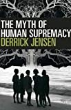 In this impassioned polemic, radical environmental philosopher Derrick Jensen debunks the near-universal belief in a hierarchy of nature and the superiority of humans. Vast and underappreciated complexities of nonhuman life are explored in detail—fro...